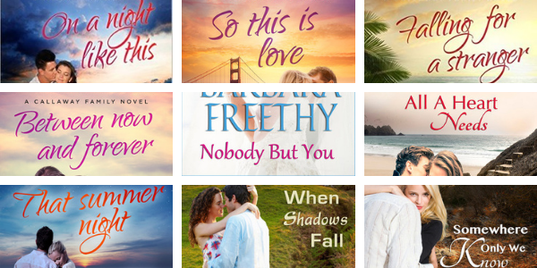 Check out the individual book covers of the Callaways Series by Barbara Freethy