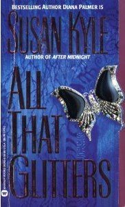 Original Book cover for All that Glitters with Diana Palmer writing as Susan Kyle.