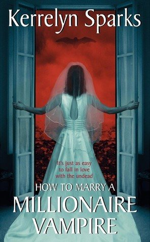 How to Marry a Millionaire Series by Kerrelyn Sparks