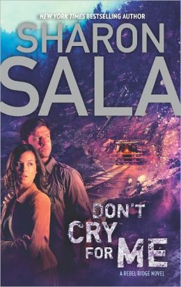 Sharon Sala's Don't Cry for Me