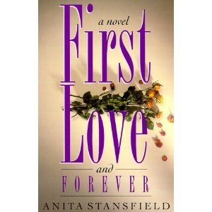First Love and Forever by Anita Stansfield