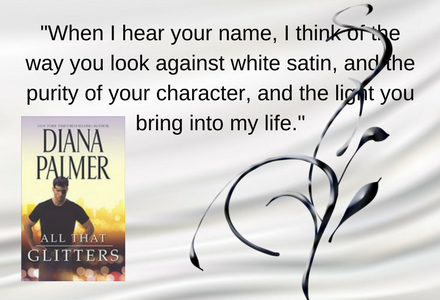 Here's a book quote from All that Glitters. A tender moment when Curry finally believes Ivory was telling truth and that he really does love her. You'll find it on page 333.