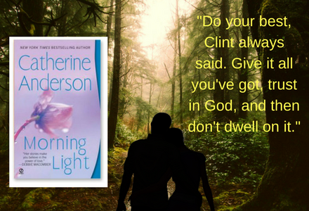 Book Quote: Do your best, Clint always said. Give it all you've got, trust in God, and then don't dwell on it.