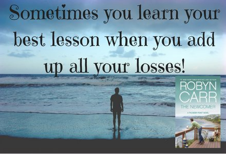 Book Quote: Sometimes you learn your best lessons when you add up all your losses. This is when Eric is talking with Ashley.