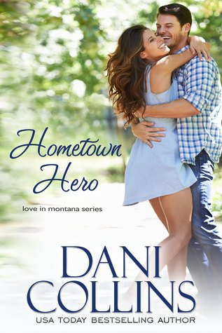 Hometown Hero by Dani Collins