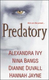 The Anthology Predatory with stories from Alexandra Ivy, Nina Bangs, Dianne Duvall and Hannah Jayne.