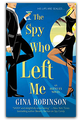 Gina Robinson's The Spy Who Left Me